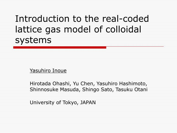 Introduction to the real coded lattice gas model of colloidal systems