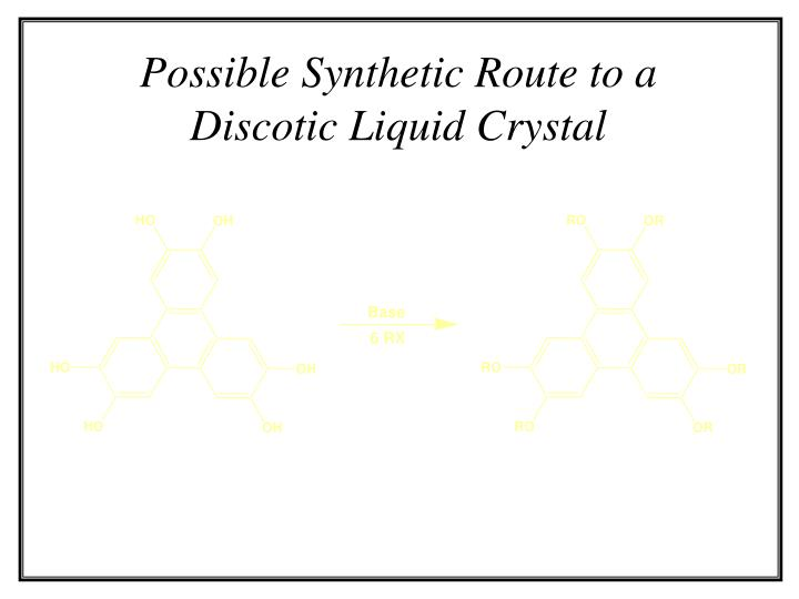 Possible Synthetic Route to a Discotic Liquid Crystal