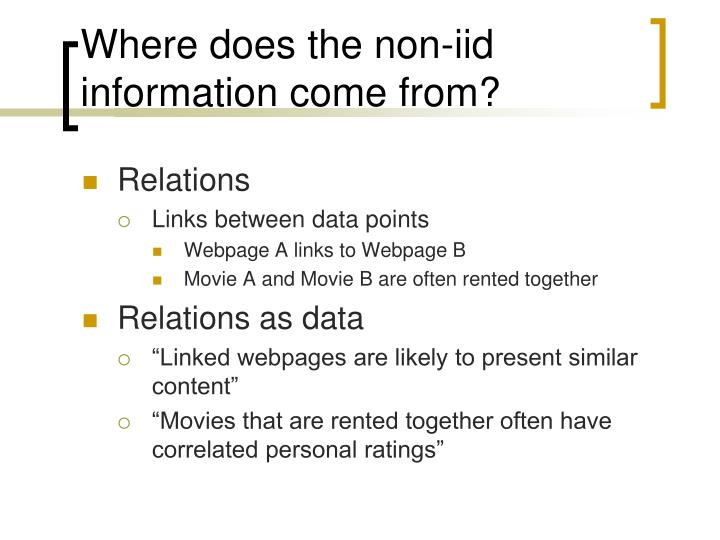 Where does the non-iid information come from?