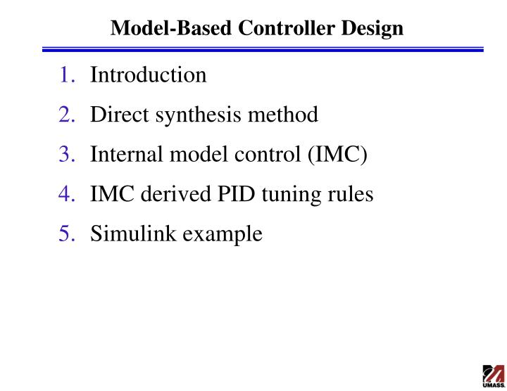 Ppt model-based controller design powerpoint presentation id.