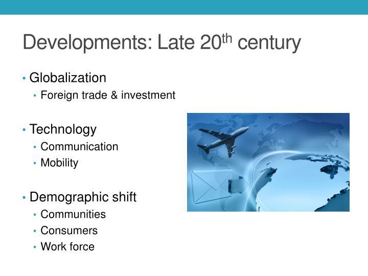 Developments late 20 th century