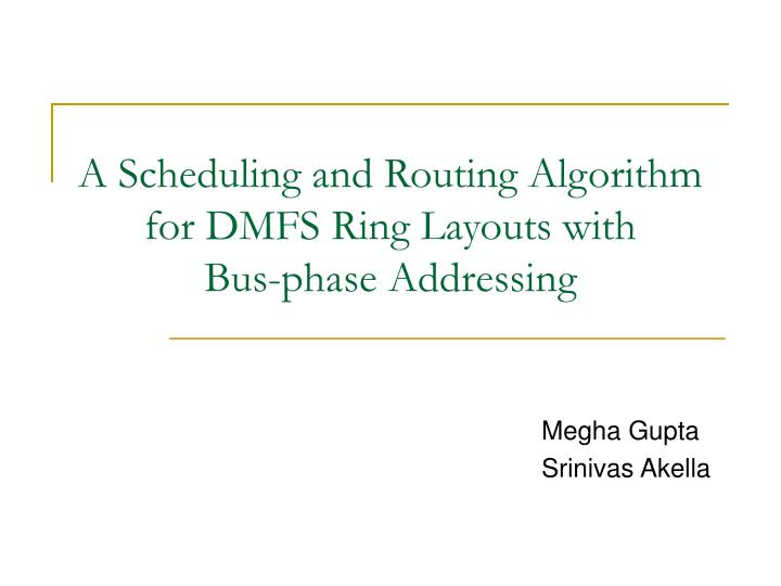 PPT - A Scheduling and Routing Algorithm for DMFS Ring ...