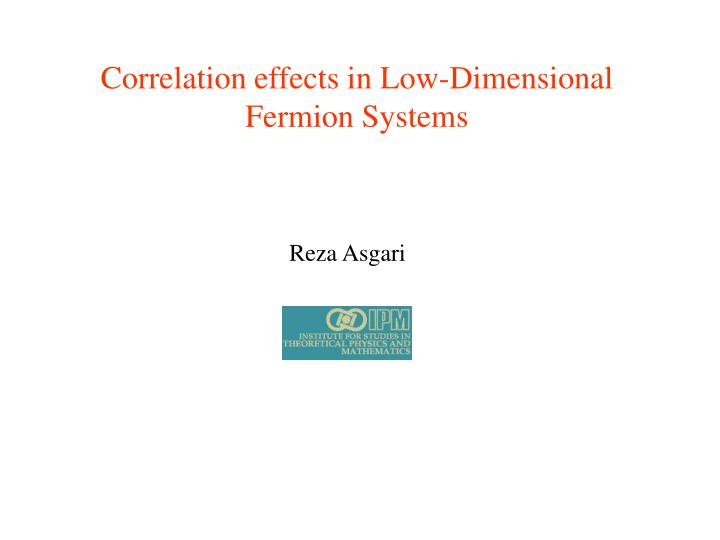 Correlation effects in Low-Dimensional       Fermion Systems