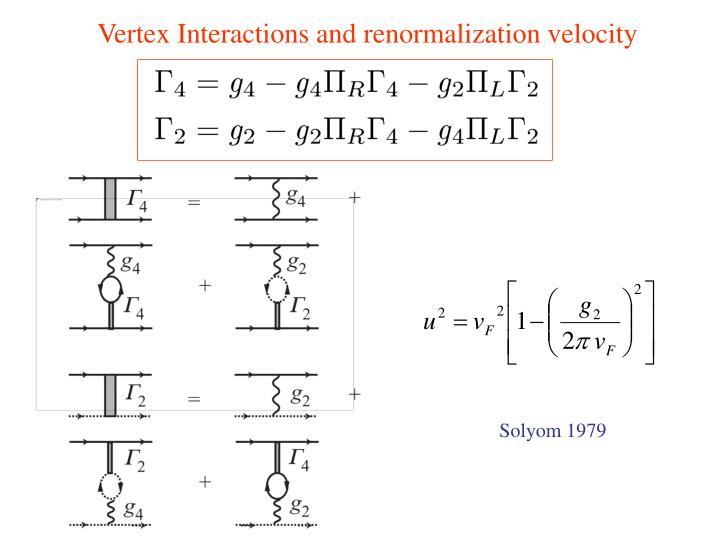 Vertex Interactions and renormalization velocity