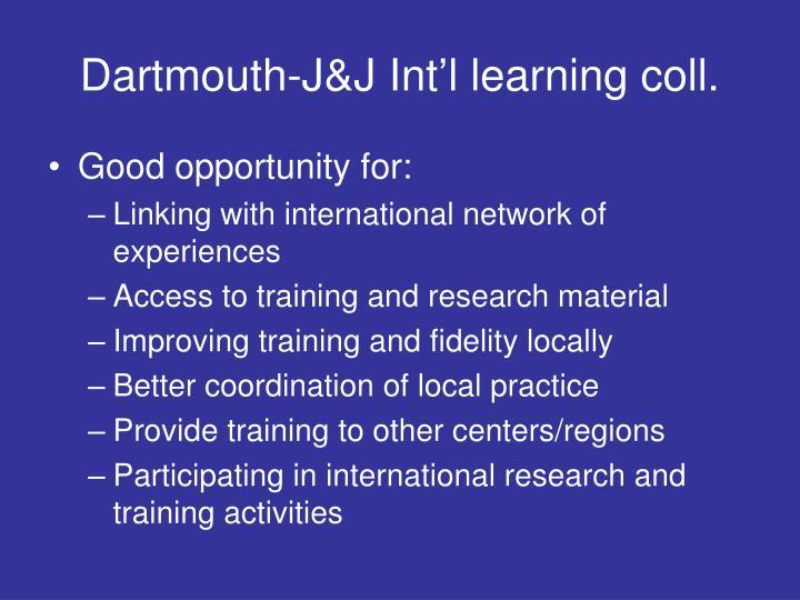 Dartmouth-J&J Int'l learning coll.