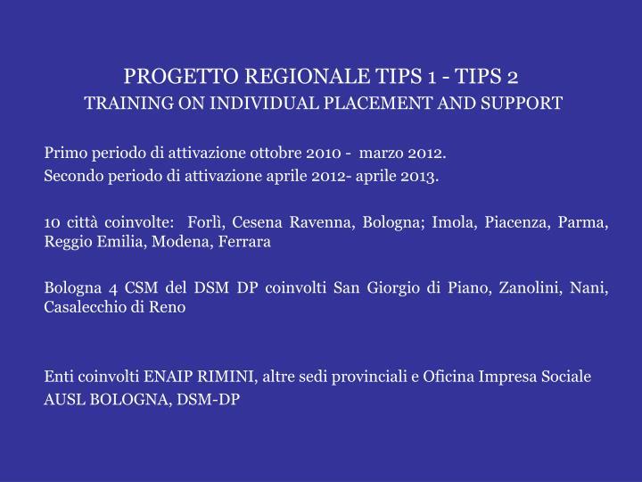 PROGETTO REGIONALE TIPS 1 - TIPS 2