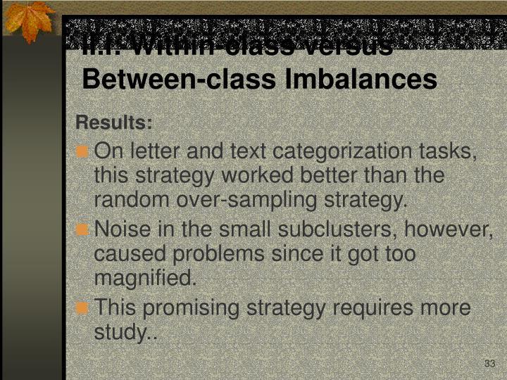 II.I: Within-class versus Between-class Imbalances