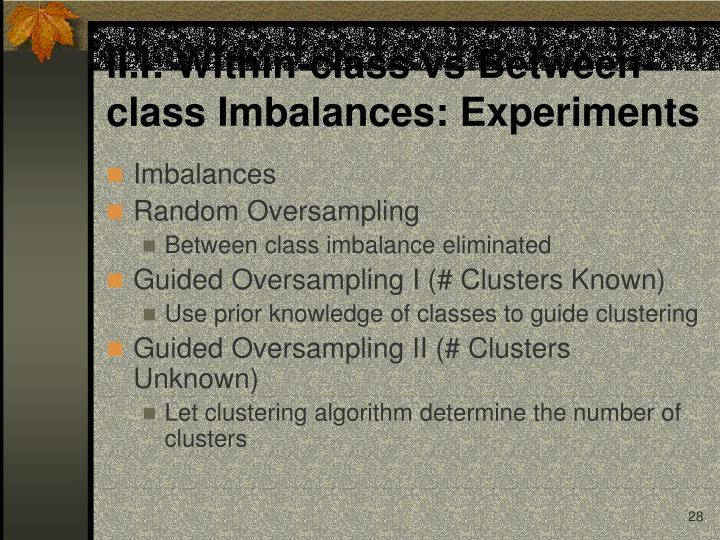 II.I: Within-class vs Between-  class Imbalances: Experiments