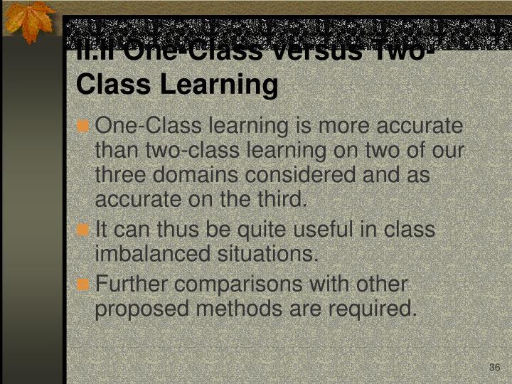 II.II One-Class versus Two-Class Learning