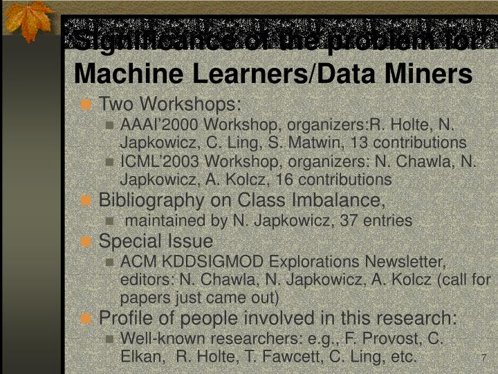 Significance of the problem for Machine Learners/Data Miners