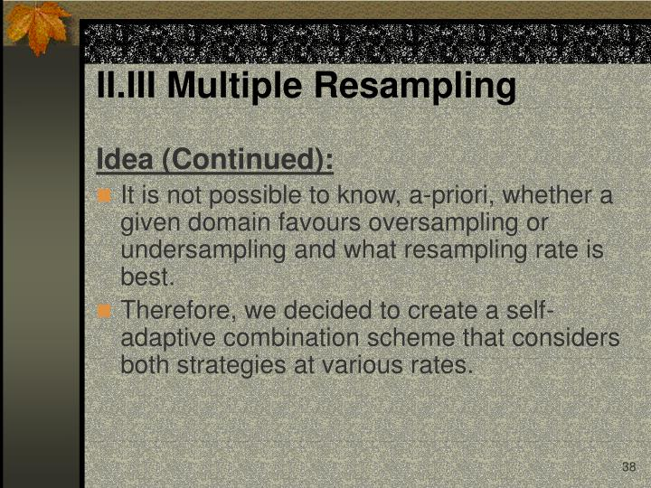 II.III Multiple Resampling