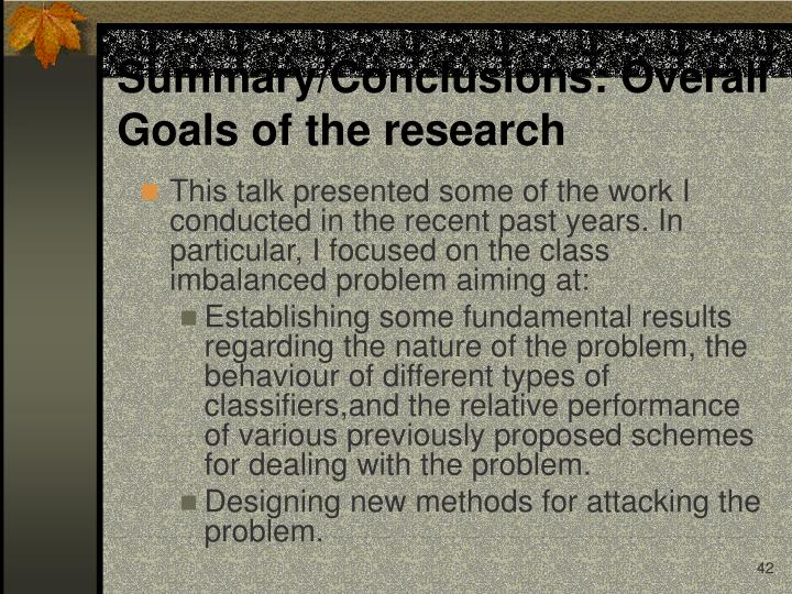 Summary/Conclusions: Overall Goals of the research