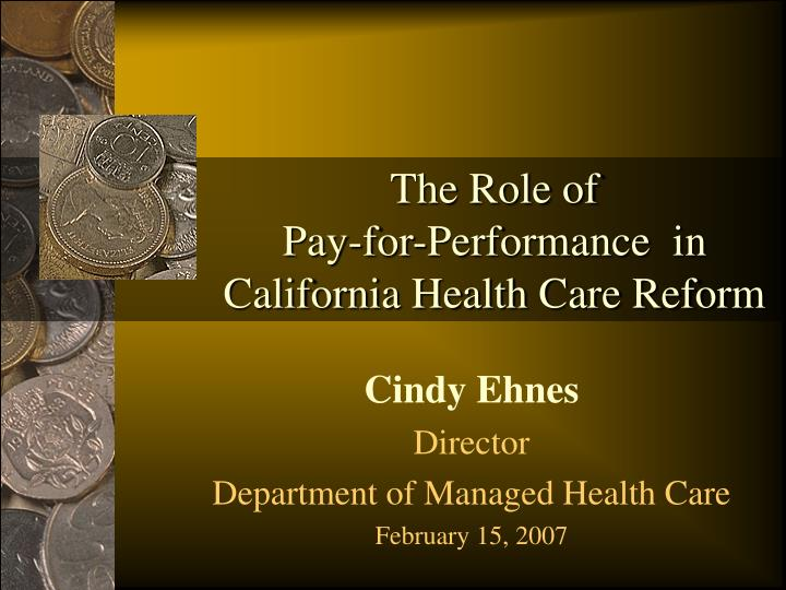 the role of pay for performance in california health care reform n.