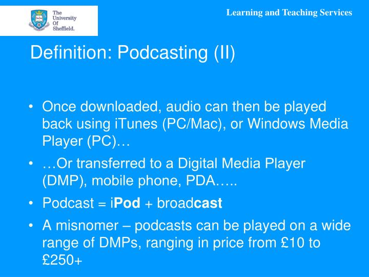 Definition: Podcasting (II)
