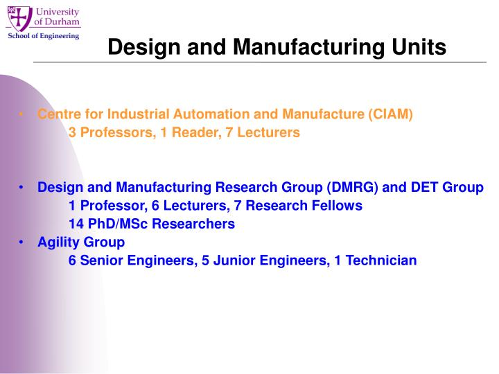 Design and Manufacturing Units