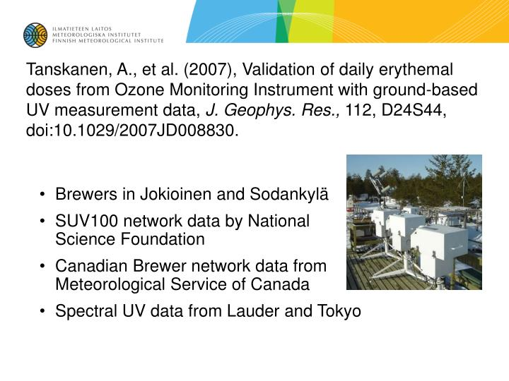 Tanskanen, A., et al. (2007), Validation of daily erythemal doses from Ozone Monitoring Instrument with ground-based