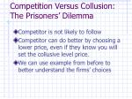 competition versus collusion the prisoners dilemma1