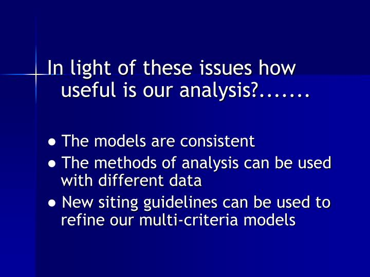 In light of these issues how useful is our analysis?.......