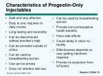 characteristics of progestin only injectables