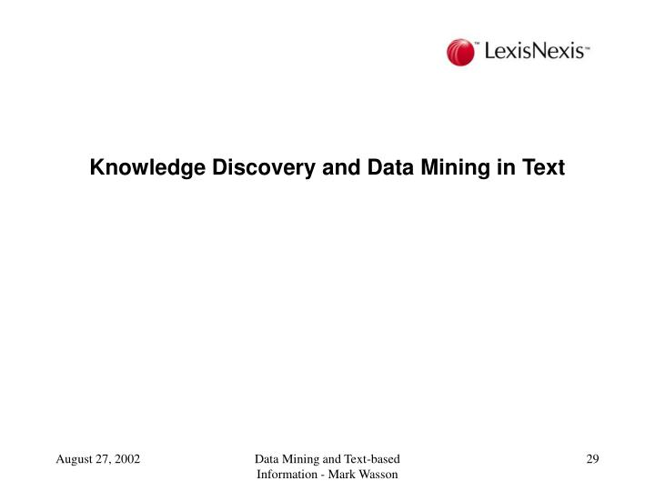 Knowledge Discovery and Data Mining in Text