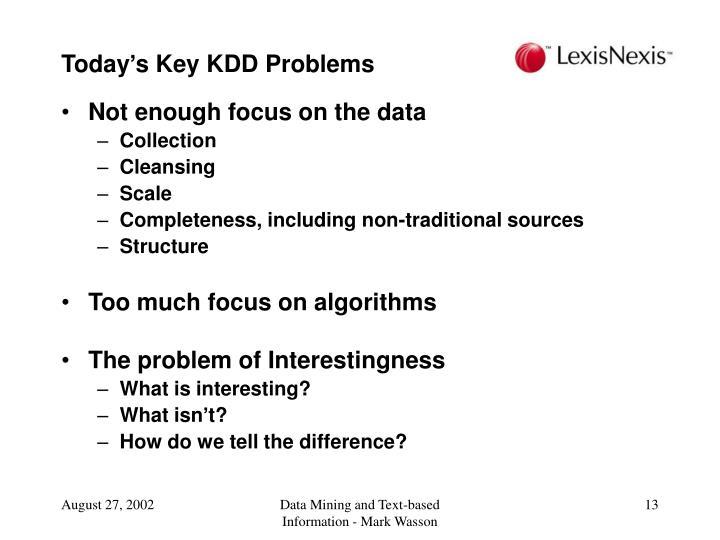 Today's Key KDD Problems