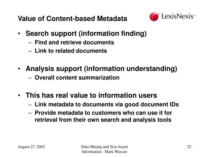 Value of Content-based Metadata