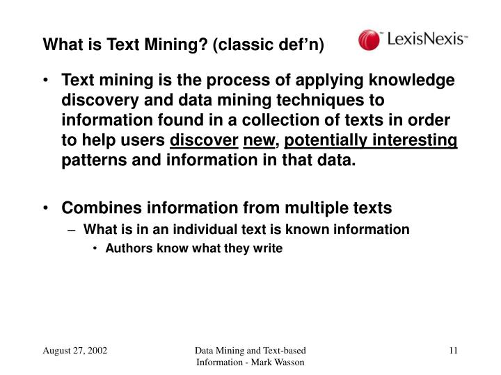 What is Text Mining? (classic def'n)