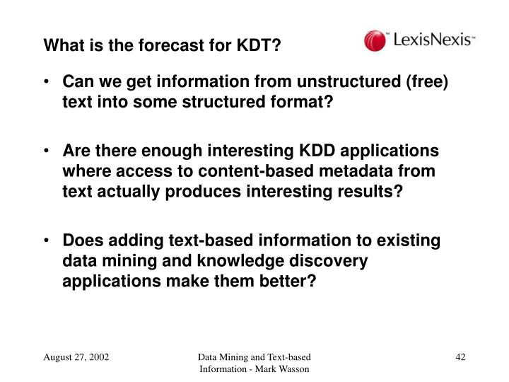 What is the forecast for KDT?