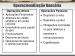 operacionaliza o banc ria