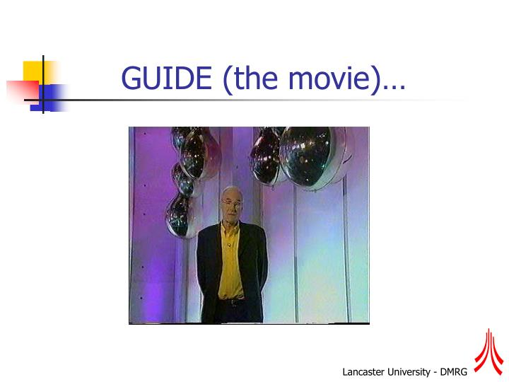 GUIDE (the movie)…
