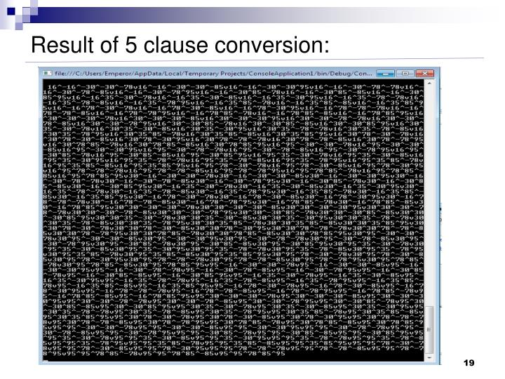 Result of 5 clause conversion: