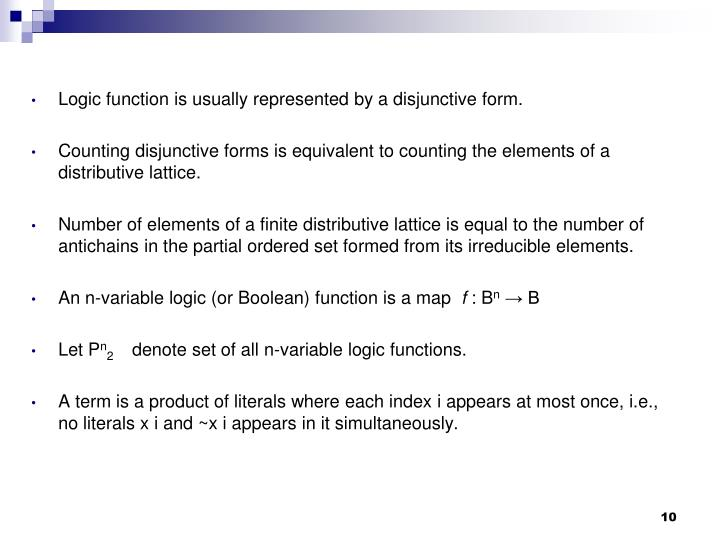Logic function is usually represented by a disjunctive form.