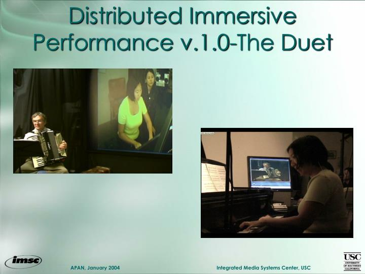 Distributed Immersive Performance v.1.0-The Duet