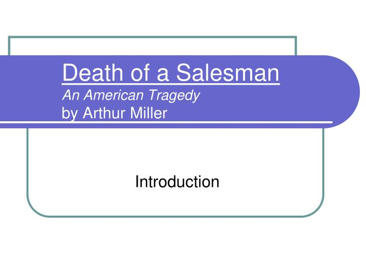 an analysis of the drama death of a salesman by arthur miller