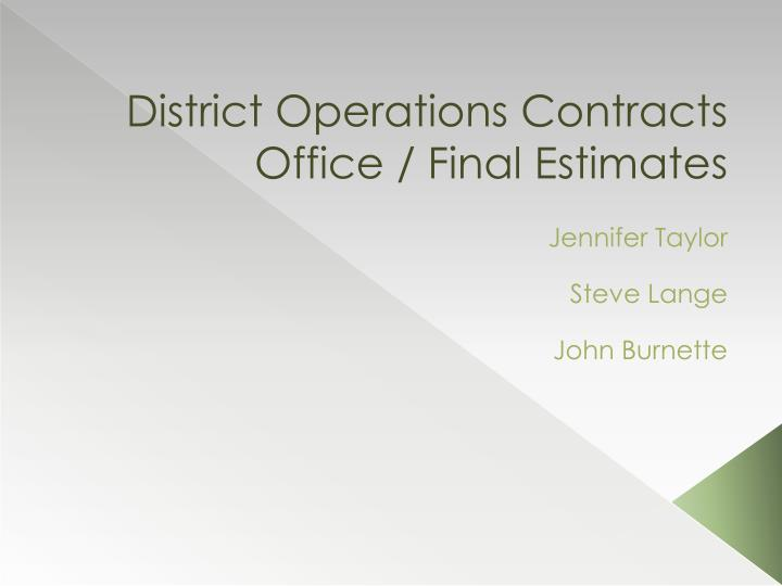 district operations contracts office final estimates n.