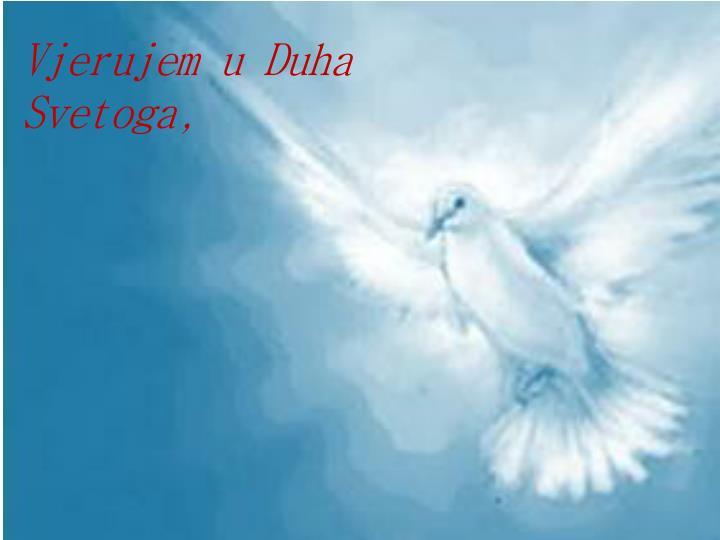 Vjerujem u Duha Svetoga,