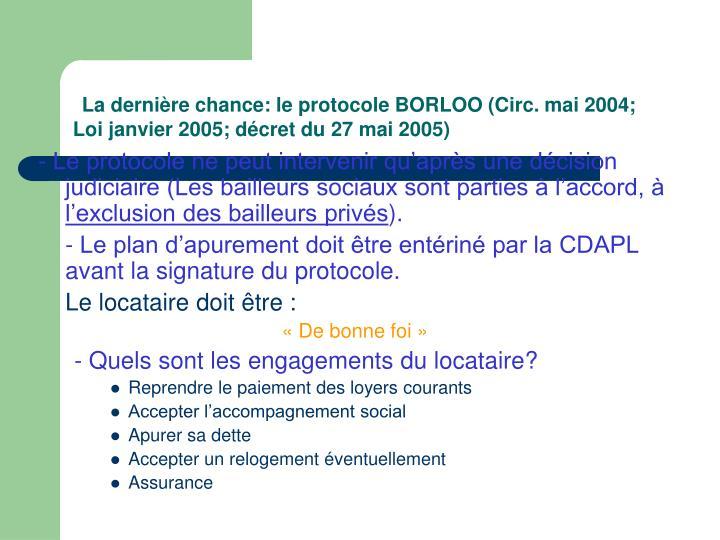La dernière chance: le protocole BORLOO (Circ. mai 2004; Loi janvier 2005; décret du 27 mai 2005)