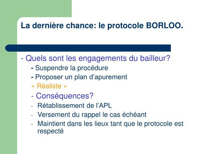 La dernière chance: le protocole BORLOO