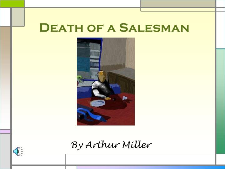 Ppt Death Of A Salesman Powerpoint Presentation Free Download