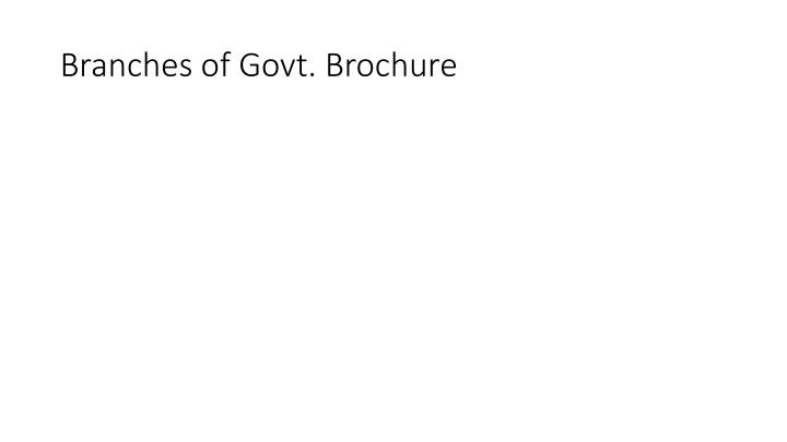 Branches of Govt. Brochure