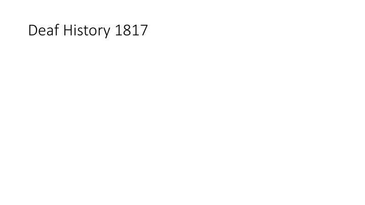 Deaf History 1817