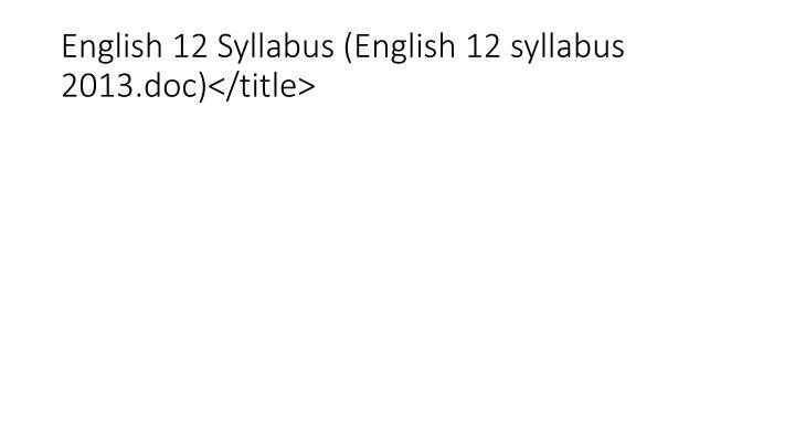 English 12 Syllabus (English 12 syllabus 2013.doc)</title>