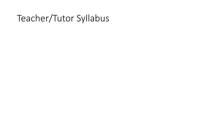 Teacher/Tutor Syllabus