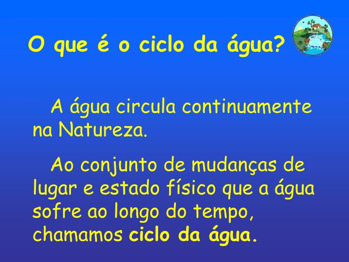 O que é o ciclo da água?