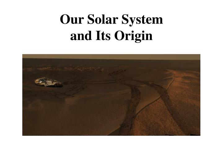 our solar system and its origin n.