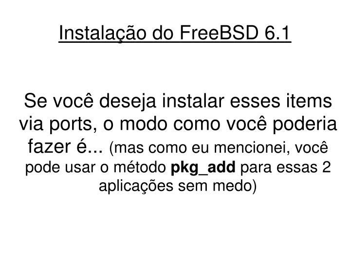Instalação do FreeBSD 6.1