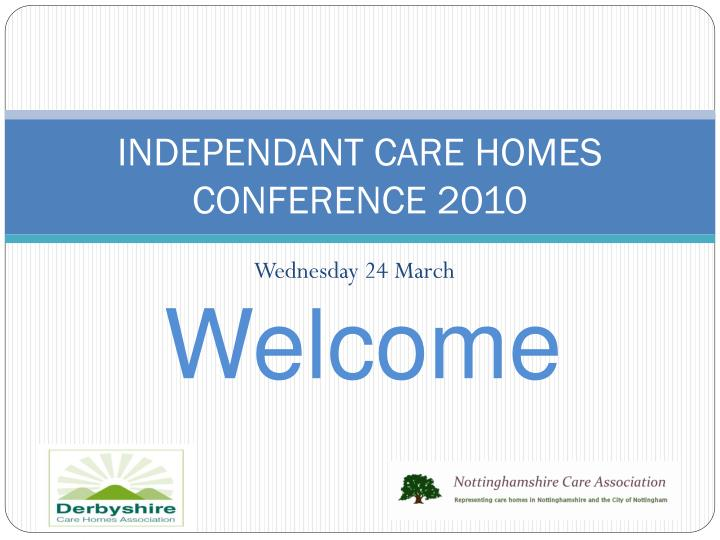 independant care homes conference 2010 n.