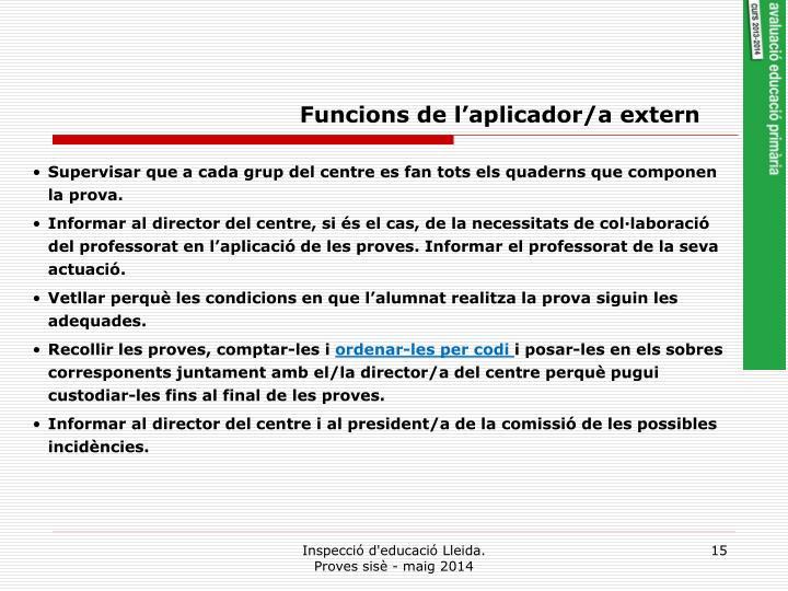 Funcions de l'aplicador/a extern