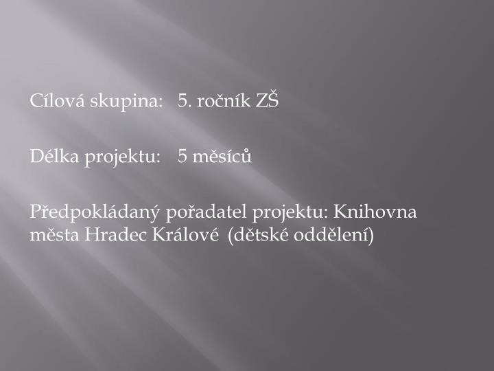 Cílová skupina: 5. ročník ZŠ