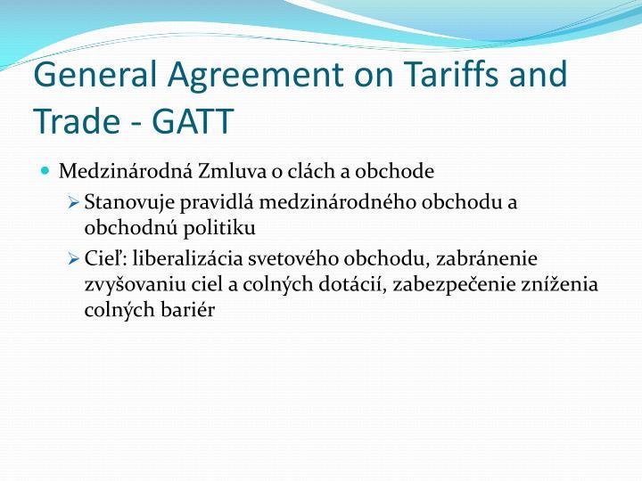 General Agreement on Tariffs and Trade - GATT